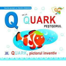Q de la Quark, Pestisorul - Quark, pictorul inventiv (necartonat), editura Didactica Publishing House