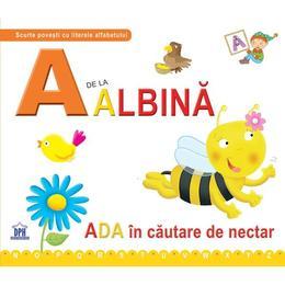 A de la Albina - Ada in cautare de nectar (cartonat), editura Didactica Publishing House