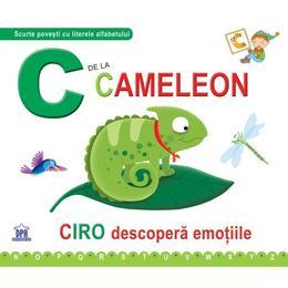 C de la Cameleon - Ciro descopera emotiile (cartonat), editura Didactica Publishing House