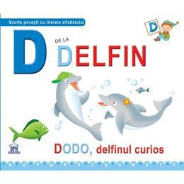 D de la Delfin - Dodo, delfinul curios (cartonat), editura Didactica Publishing House