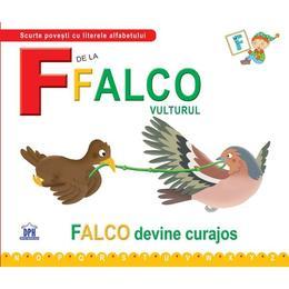 F de la Falco, Vulturul - Falco devine curajos (cartonat), editura Didactica Publishing House