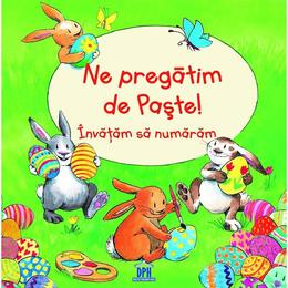Ne pregatim de Paste! Invatam sa numaram - Bernd Penners, editura Didactica Publishing House