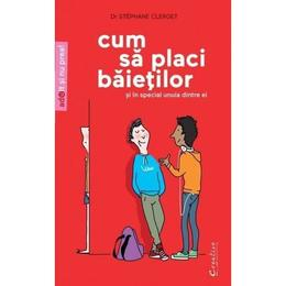 Cum sa placi baietilor - Stephane Clerget, editura Didactica Publishing House