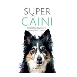 Super caini - Ben Holt, editura Didactica Publishing House