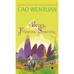 Bronz si Floarea-Soarelui - Cao Wenxuan, editura Rao