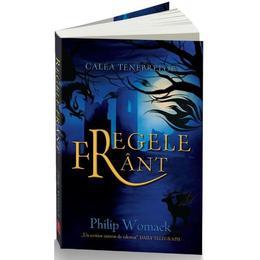 Regele Frant - Philip Womack, editura Unicart