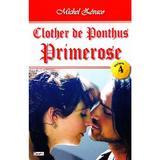 Clother de Ponthus vol.4: Primerose - Michel Zevaco, editura Dexon