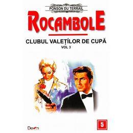 Rocambole: Clubul valetilor de cupa vol.3 - Ponson du Terrail, editura Dexon