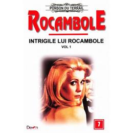 Rocambole: Intrigile lui Rocambole vol.1 - Ponson du Terrail, editura Dexon