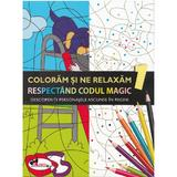Coloram si ne relaxam respectand codul magic 1, editura Aramis