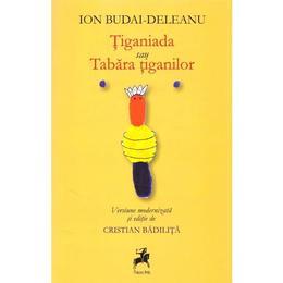Tiganiada sau Tabara Tiganilor - Ion Budai-Deleanu, editura Tracus Arte