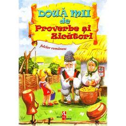Doua mii de proverbe si zicatori. Folclor romanesc, editura Silvius Libris
