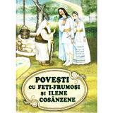 Povesti cu Feti-Frumosi si Ilene Cosanzene, editura Silvius Libris