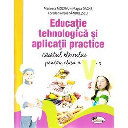 Educatie tehnologica si aplicatii practice - Clasa 5 - Caietul elevului - Marinela Mocanu, Magda Dache, editura Aramis