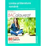 Limba romana - Bacalaureat. 80 de teste complete - Mimi Dumitrache, Dorica Boltasu Nicolae, editura Booklet