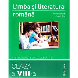 Limba romana - Clasa 8 - Caiet de lucru - Marinela Pantazi, Claudia Dinu, editura Booklet