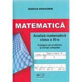 Matematica - Clasa a 11-a - Analiza matematica. Culegere de probleme - Marius Dragomir, editura Cadrelor Didactice