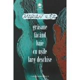 Grasane facand baie cu usile larg deschise - Marian Ilea, editura Cartea Romaneasca