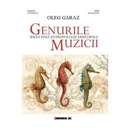 Genurile muzicii - Oleg Garaz, editura Eikon