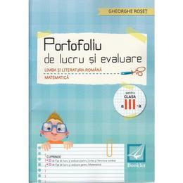 Portofoliu de lucru si evaluare - Clasa a 3-a - Gheorghe Roset, editura Booklet