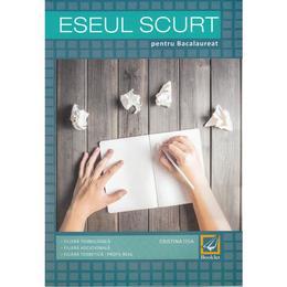 Eseul scurt pentru Bacalaureat - Cristina Issa, editura Booklet