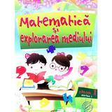 Matematica si explorarea mediului cls 1 - Partea I - Marinela Chiriac, Silvia Vlad, Mihaela Gruioniu, editura Tiparg