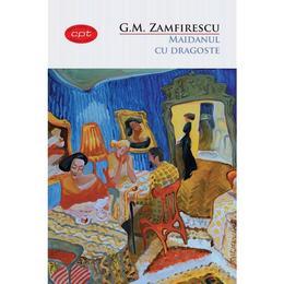 Maidanul cu dragoste - G.M. Zamfirescu, editura Litera