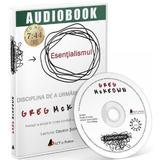 Audiobook: Esentialismul - Greg McKeown, editura Act Si Politon