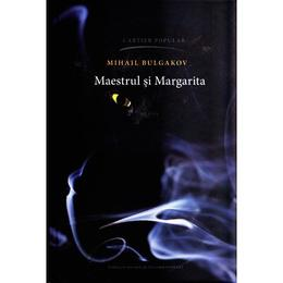 Maestrul si Margarita - Mihail Bulgakov, editura Cartier