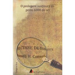 Hectare de diamante. Ed.2 - Russell H. Conwell, editura Act Si Politon