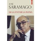 De la statuie la piatra - Jose Saramago, editura Polirom