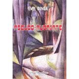 Pseudo-rubaiate - Emil Dinga, editura Scrisul Romanesc