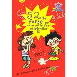 52 de farse pe care sa le faci prietenilor tai - joc cu jetoane - emmanuelle polimeni, editura Didactica Publishing House