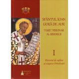 Sfantul Ioan Gura de Aur, Marele misionar al bisericii Vol. I, II, editura Basilica