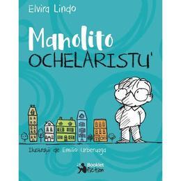 Manolito Ochelaristu' - Elvira Lindo, editura Booklet