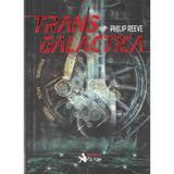 Transgalactica - Philip Reeve, editura Booklet