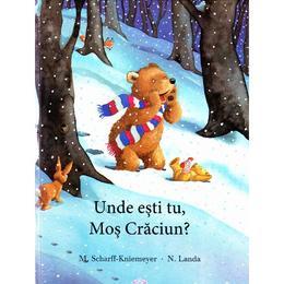 Unde esti tu, Mos Craciun? - M. Scharff-Kniemeyer, N. Landa, editura Didactica Publishing House