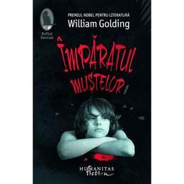 Imparatul mustelor - William Golding, editura Humanitas