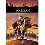 Soliman Magnificul - Bruneau, Mathieu, Pacurariu, Loiseau, editura Didactica Publishing House