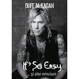 It's So Easy... si alte minciuni - Duff McKagan, editura Casa