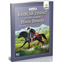 Invat sa citesc in limba engleza - Black Beauty - Nivelul 3, editura Gama