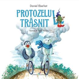 Protozelul trasnit - Daniel Eberhat , editura All