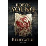 Renegatul - Seria Rebeliunea, partea a II-a - Robyn Young, editura Nemira
