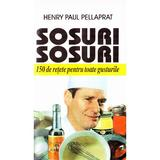 Sosuri, sosuri - Henry Paul Pellaprat, editura Venus