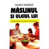 Maslinul si uleiul lui - Maurice Messegue, editura Venus