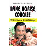 Afine, agrise, coacaze - Maurice Messegue, editura Venus