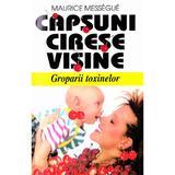 Capsuni, cirese, visine - Maurice Messegue, editura Venus