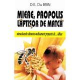 Miere, propolis, laptisor de matca - D.E. Du Brin, editura Venus