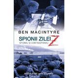 Spionii zilei Z. Spionaj si contraspionaj - Ben MacIntyre, editura Rao