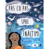 Pas cu pas spre inaltimi - Charlotte Guillain, Yuval Zommer, editura Didactica Publishing House